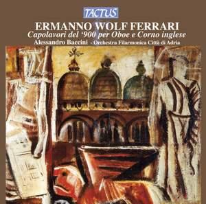 Wolf Ferrari: Capolavori del '900 per Oboe e Corno inglese
