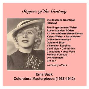 Singers of the Century: Erna Sack - The German Nightingale sings Coloratura Masterpieces (1935-1942)