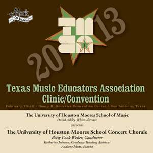 2013 Texas Music Educators Association (TMEA): University of Houston Moores School Concert Chorale