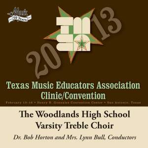 2013 Texas Music Educators Association (TMEA): Woodlands High School Varsity Treble Choir
