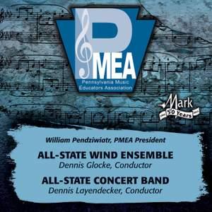 2013 Pennsylvania Music Educators Association (PMEA): All-State Wind Ensemble & All-State Concert Band