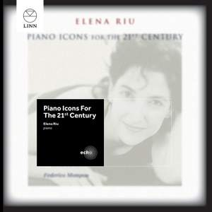 Elena Riu: Piano Icons For The 21st Century