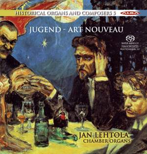 Historical Organs and Composers Vol. 5: Jugend - Art Nouveau