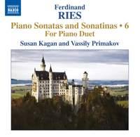 Ferdinand Ries: Piano Sonatas and Sonatinas Volume 6