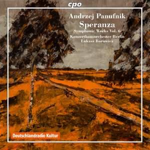 Panufnik: Symphonic Works Volume 6