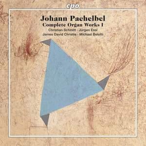 Pachelbel: Complete Organ Works Volume I