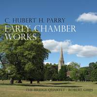 Parry: Early Chamber Works