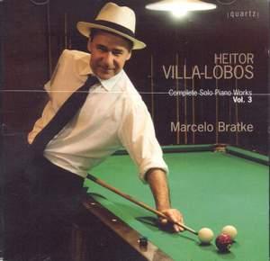 Villa-Lobos: Complete Solo Piano Works Volume 3