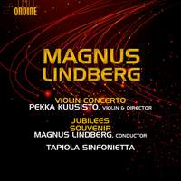 Magnus Lindberg: Violin Concerto, Jubilees & Souvenir