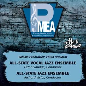 2013 Pennsylvania Music Educators Association (PMEA): All-State Vocal Jazz Ensemble & All-State Jazz Ensemble