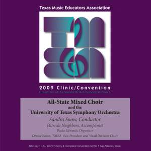 2009 Texas Music Educators Association (TMEA): All-State Mixed Choir with the University of Texas Symphony Orchestra