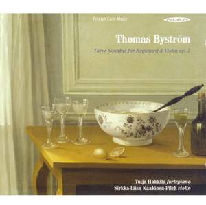 Thomas Byström: Sonatas for Keyboard and Violin, Op. 1, Nos. 1-3 Product Image
