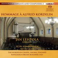Historical Organs and Composers Vol. 3: Hommage a Alfred Kordelin