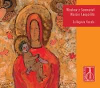 Waclaw z Szamotul: Songs and Motets