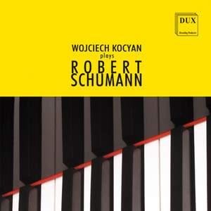 Wojciech Kocyan plays Robert Schumann Product Image