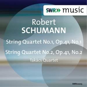 Schumann: String Quartets, Op. 41, Nos. 1 & 2