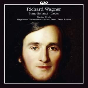 Wagner: Piano Sonatas & Lieder