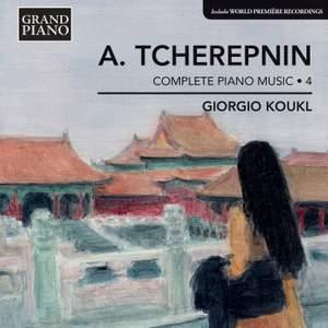 Tcherepnin: Complete Piano Music Volume 4