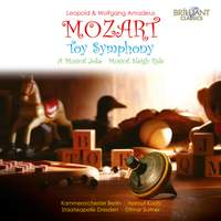 Leopold and Wolfgang Amadeus Mozart: Toy Symphony, A Musical Joke