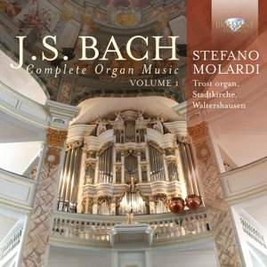 JS Bach: Complete Organ Music, Vol. 1