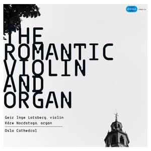 The Romantic Violin and Organ - Oslo Cathedral
