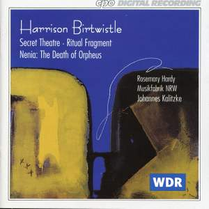 Birtwistle: Secret Theater, Ritual Fragment & Nenia: The Death of Orpheus Product Image