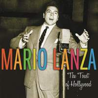 Mario Lanza: The Toast of Hollywood