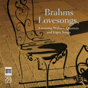 Brahms: Lovesong, waltzes, quartets and gipsy songs
