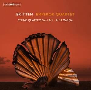 Britten: String Quartets Nos. 1 & 3