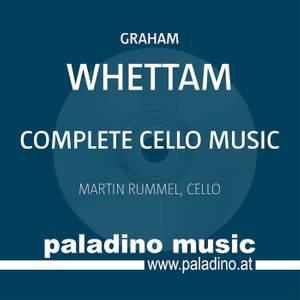 Whettam: Complete Cello Music