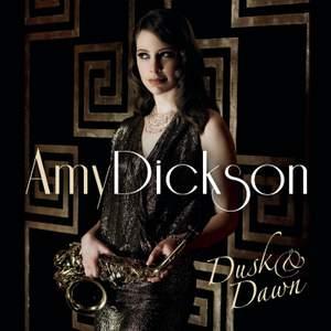 Amy Dickson: Dusk & Dawn