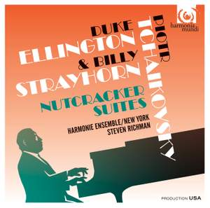 Tchaikovsky, Duke Ellington & Billy Strayhorn: Nutcracker Suites