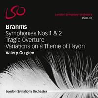 Brahms: Symphonies Nos. 1 & 2 & Tragic Overture