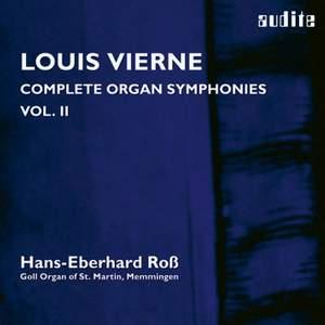 Vierne: Complete Organ Symphonies Volume 2