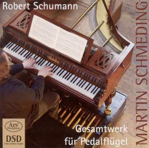 Schumann: Complete Works for Pedal Piano