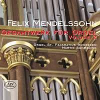 Mendelssohn: Works for Organ, Vol. 2