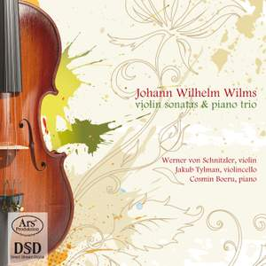 Wilms: Violin Sonatas & Piano Trio