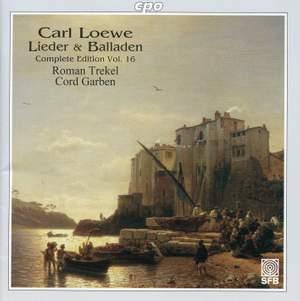 Loewe: Lieder & Balladen (Complete Edition, Vol. 16)