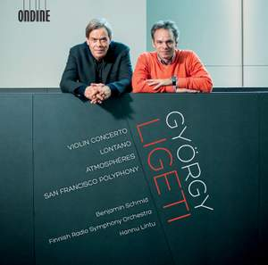 Ligeti: Violin Concerto, Lontano, Atmosphères & San Francisco Polyphony