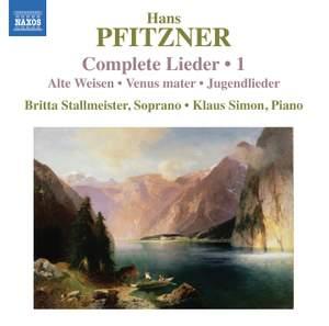 Hans Pfitzner: Complete Lieder Vol. 1
