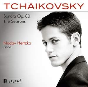 Tchaikovsky: Piano Sonata Op. 80 & The Seasons