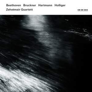 Beethoven, Bruckner, Hartmann & Holliger: String Quartets
