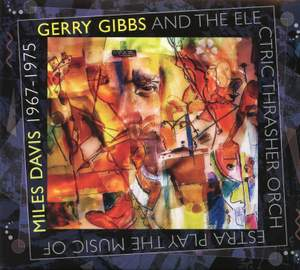 Gerry Gibbs and the Electric Thrasher Orchestra Play the Music of Miles Davis