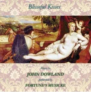 J. Dowland: Blisseful Kisses