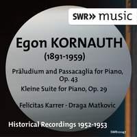 Egon Kornauth: Präludium & Passcaglia and Kleine Suite