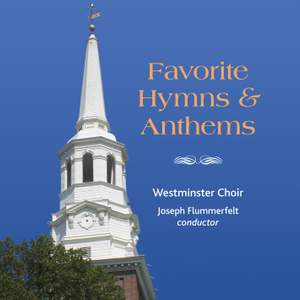 Westminster Choir: Favorite Hymns and Anthems