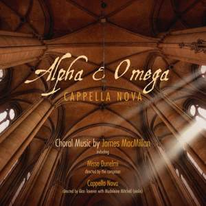 Alpha & Omega: Choral Music by James MacMillan