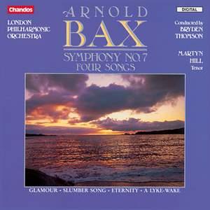 Bax: Symphony No. 7 & Four Songs