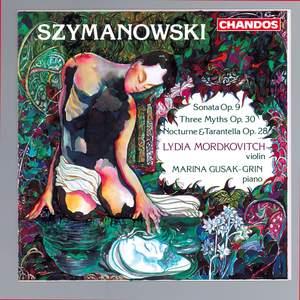 Szymanowski: Violin Sonata in D minor, Nocturne and Tarantella & Myths