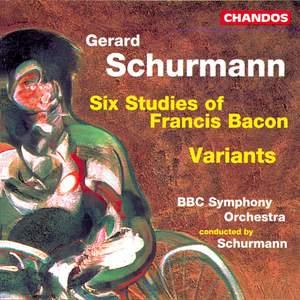 Gerard Schurmann: Six Studies of Francis Bacon & Variants